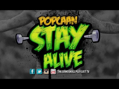 Popcaan - Stay Alive (Happy Birthday Unruly Boss) 2016