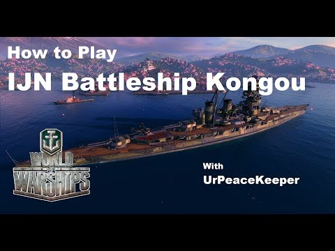 How To Play IJN Battleship Kongou In World Of Warships