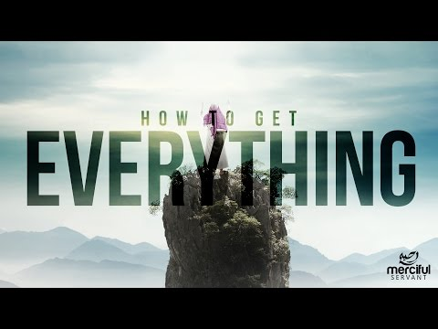 HOW TO GET EVERYTHING YOU EVER WANTED!!