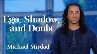 The Ego, the Shadow, and Doubt