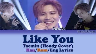 Taemin's cover of like you by hoody on the call with hangul/romanization/english lyrics i absolutely love this song and his voice is so beautiful most thi...