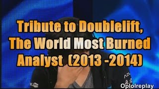 Tribute To Doublelift, The World Most Burned Analyst (2013 - 2014)