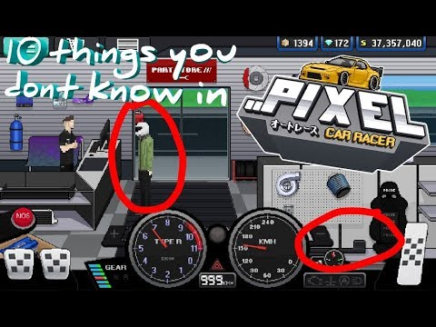 10 things you may dont know in Pixel Car Racer !!!
