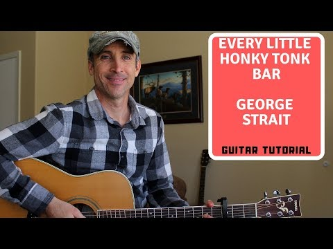 Every Little Honky Tonk Bar - George Strait | Guitar Lesson