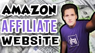 How To Build An AMAZON Affiliate Website [INSANE INCOME]