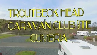 Troutbeck Head Caravn Club Site