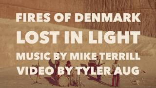 Lost in Light - Fires of Denmark (Featuring Chris Kostelic of Mottle)