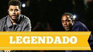 The Weeknd - Sidewalks Feat. Kendrick Lamar (Legendado/Tradução)