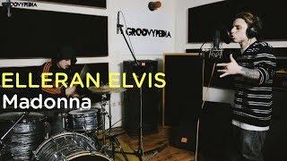 Elleran Elvis - Madonna (Remastered) // Groovypedia Studio Sessions