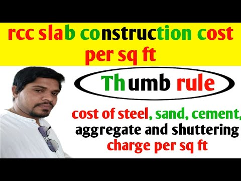 Rcc Concrete Slab Construction Cost Per Sq Ft In India By Thumb Rule Thumb Rule For Steel In Rcc Youtube