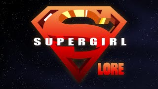 LORE - Supergirl Lore in a Minute!