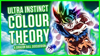 ULTRA INSTINCT COLOR THEORY | A Dragon Ball Discussion
