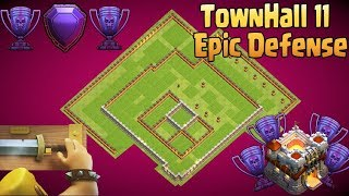 CLASH OF CLANS - TOWN HALL 11 EPIC LEGEND TROPHY / DEFENSE BASE 2017 WITH REPLAY / ANTI 0 STAR BASE