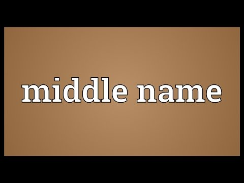 Middle name Meaning