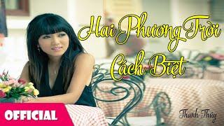 Hai Phương Trời Cách Biệt - Thanh Thúy [Official MV]