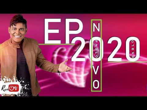 PABLO | EP. NOVO 2020 | MÚSICAS NOVAS