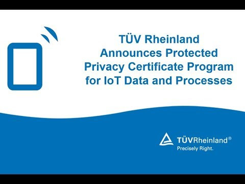 TÜV Rheinland Announces Protected Privacy Certificate Program for IoT Data and Processes
