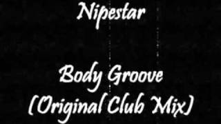 Nipestar - Body Groove (Original Club Mix)