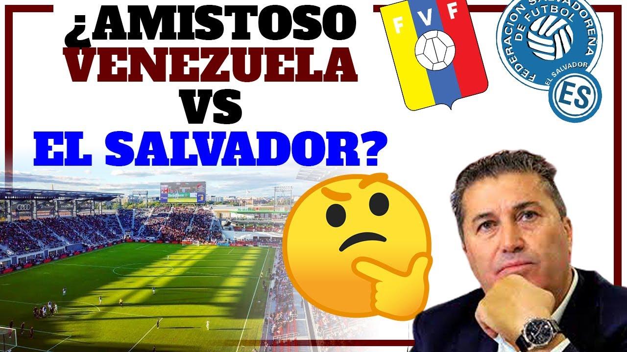¿AMISTOSO VENEZUELA vs EL SALVADOR en Washington?