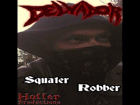 Delvador- Squater Robber