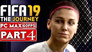 FIFA 19 THE JOURNEY Gameplay Walkthrough Part 4 [1080p HD 60FPS PC MAX SETTINGS] - No Commentary