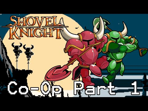 Let's Play Shovel Knight: Co-Op Mode - Part 1