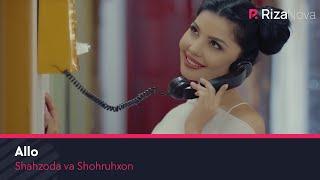 Shahzoda va Shohruhxon - Allo | Шахзода ва Шохруххон - Алло