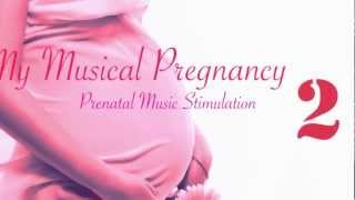 Pregnancy Music for mother and unborn baby part 2