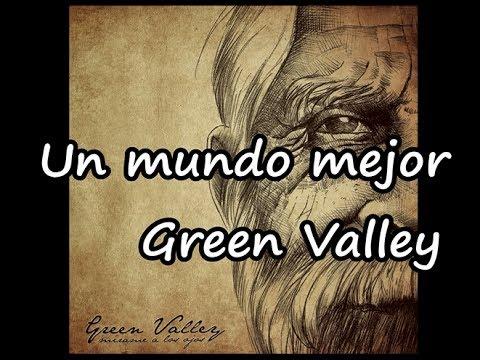 Un mundo mejor - Green Valley (Letra)