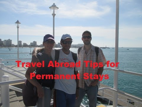 10 Recommended MOVE ABROAD TIPS for the Permanent Resident