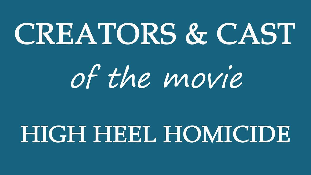 Download High Heel Homicide (2017) Movie Cast and Creators Info
