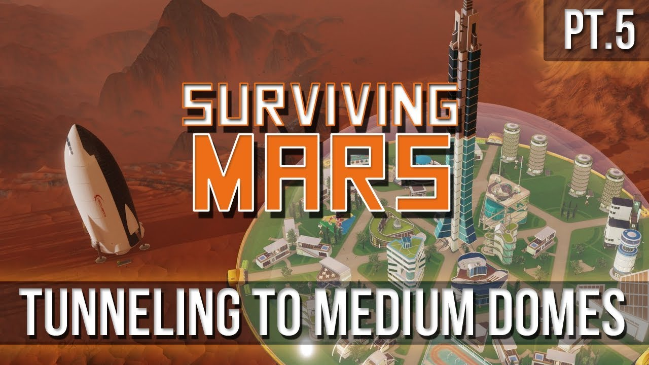 Surviving Mars - Tunneling to Medium Domes! [Pt.5]