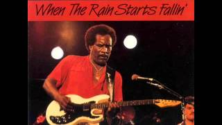 Johnny Copeland When The Rain Starts Fallin