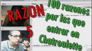 RAZON 5 - 100 razones por la que entrar en Chatroulette