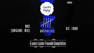5 Years Lauter Unfug - Die ZwoH - Dust (Original Mix)