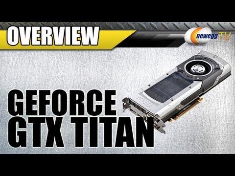 Newegg TV: NVIDIA GeForce GTX TITAN Overview