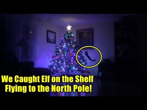 We Caught Our Elf on the Shelf Flying to the North Pole!