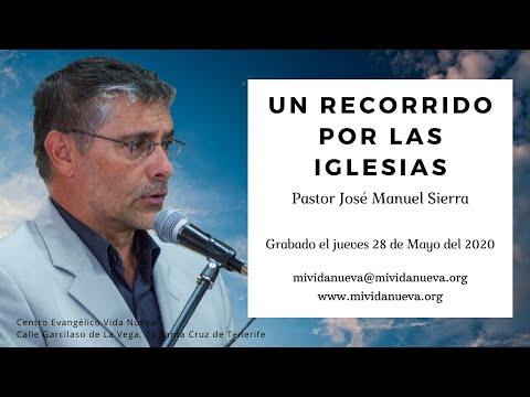 Un Recorrido Por Las Iglesias - Pastor José Manuel Sierra