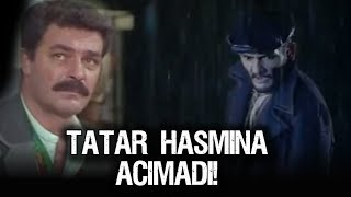 Tatar Ramazan Hasmına Acımadı!