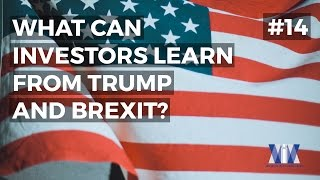 Show #14: What can investors learn from Trump and Brexit?