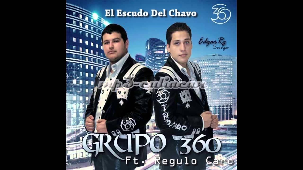Grupo 360 Ft. Regulo Caro - El Escudo Del Chavo (Estudio 2013)