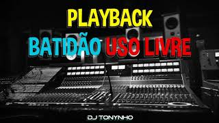 Baixar PLAYBACK BATIDÃO - USO LIVRE - DJ TONYNHO