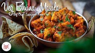 Veg Bhuna Masala Recipe  Chef Sanjyot Keer