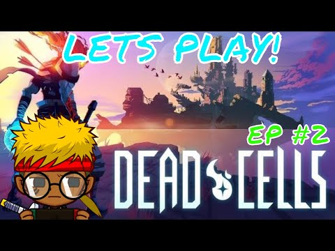 DEAD CELLS (PC) // EARLY ACCESS / Ep 2 / Dark Souls side scroller / 2nd stage We Got Health now!!