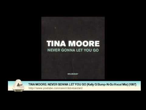 TINA MOORE: NEVER GONNA LET YOU GO (Kelly G Bump-N-Go Vocal Mix) (1997)