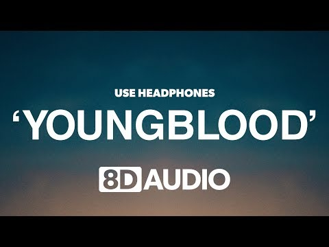 5 Seconds Of Summer - Youngblood (8D Audio) 🎧