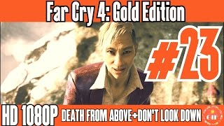 FAR CRY 4. GOLD EDITION - Gameplay Walkthrough No Commentary - Part 23 [HD 1080p]