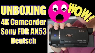 Unboxing 4K Camcorder Sony FDR AX53 Deutsch