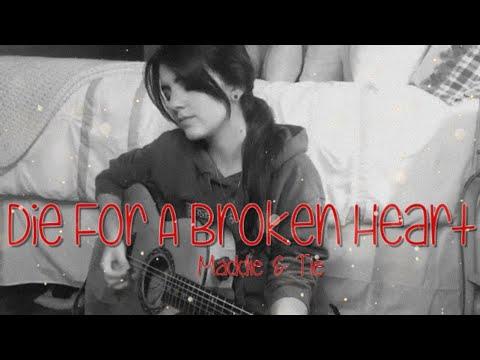 Die For A Broken Heart (Cover by Dakota Rhodes) Maddie & Tae