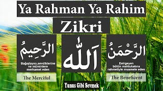 Ya Rahman Ya Rahim Ya Allah zikri | 100 defa